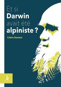 Et si Darwin avait été alpiniste ?