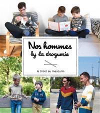 Nos hommes by La Droguerie