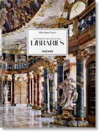 The world's most beautiful libraries = Die schönsten Bibliotheken der Welt = Les plus belles bibliothèques du monde