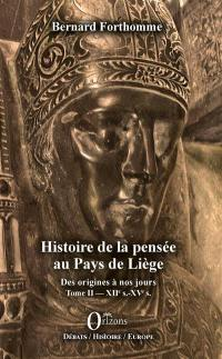 Histoire de la pensée au pays de Liège. Volume 2, XIIe s.-XVe s.