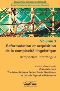 Reformulation et acquisition de la complexité linguistique