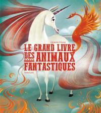 Le grand livre des animaux fantastiques