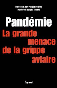 Pandémie : la grande menace