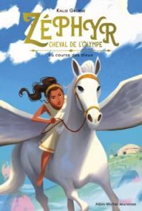 Zéphyr, cheval de l'Olympe. Volume 1, La course des dieux