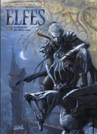 Elfes. Volume 5, La dynastie des elfes noirs