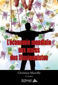 L'économie mondiale aux mains des illusionnistes