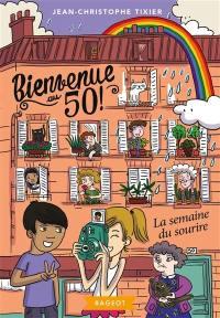 Bienvenue au 50 !. Volume 5, La semaine du sourire