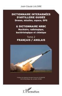 Dictionnaire interarmées d'artillerie guidée. Volume 2, Dictionnaire NRBC