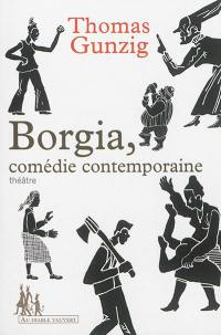 Borgia, comédie contemporaine