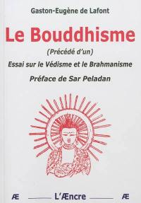 Le bouddhisme; Précédé de Essai sur le védisme et le brahmanisme