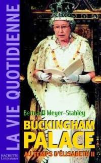 Buckingham Palace au temps d'Elisabeth II