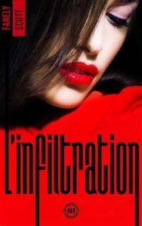 L'infiltration. Volume 3,
