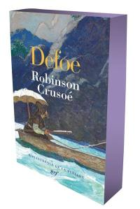 Robinson Crusoé. Suivi de Pétrus Borel, un loyal intermédiaire