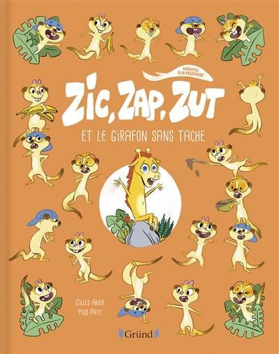 Suricates à la rescousse, Zic, Zap, Zut et le girafon sans tache