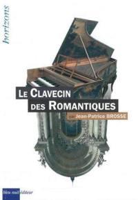 Le clavecin des romantiques