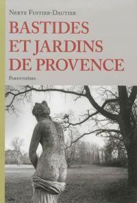 Bastides et jardins de Provence