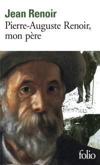 Pierre-Auguste Renoir, mon père