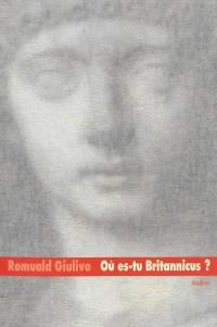 Où es-tu Britannicus ?