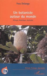 Un botaniste autour du monde