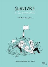Survivre à la parentalité et plus encore...