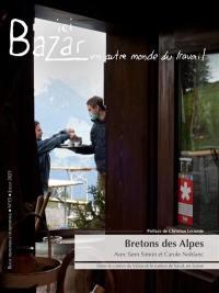 Ici bazar : un autre monde du travail. n° 15, Bretons des Alpes