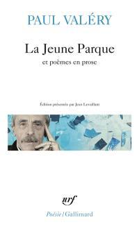 La Jeune Parque : et poèmes en prose