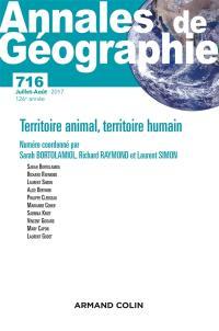Annales de géographie, n° 716. Territoire animal, territoire humain
