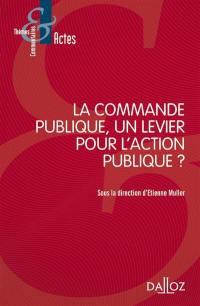 La commande publique, un levier pour l'action publique ?