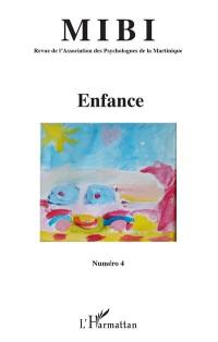 Mibi : revue de l'Association des psychologues de la Martinique. n° 4, Enfance