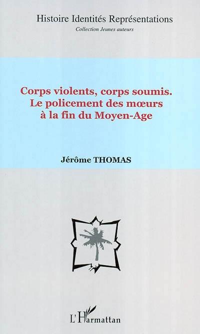 Corps violents, corps soumis