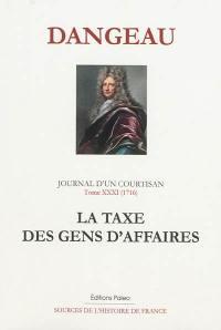 Journal d'un courtisan à la cour du Roi-Soleil. Volume 31, La taxe des gens d'affaires