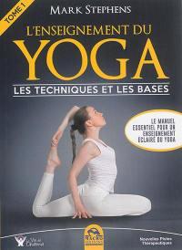 L'enseignement du yoga. Volume 1, Les techniques et les bases