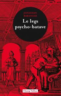 Le legs psycho-batave