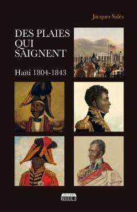 Des plaies qui saignent : Haïti 1804-1843