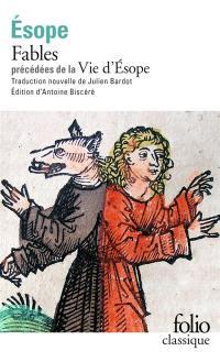 Fables. Précédé de Vie d'Esope : livre du philosophe Xanthos et de son esclave Esope, au sujet des moeurs d'Esope