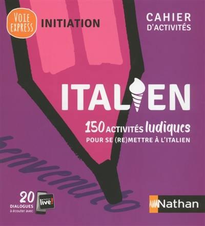 Italien : 150 activités ludiques pour se (re)mettre à l'italien : cahier d'activités