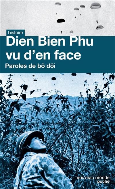 Diên Biên Phu vu d'en face : paroles de bô dôi