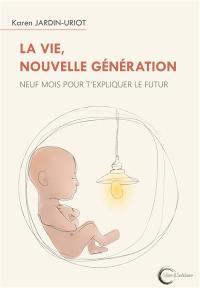 La vie, nouvelle génération
