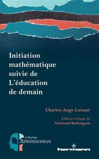 Initiation mathématique; Suivi de L'éducation de demain