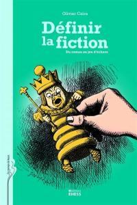 Définir la fiction