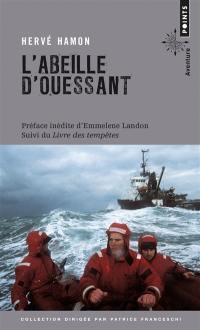 L'Abeille d'Ouessant; Suivi de Le livre des tempêtes : à bord de l'Abeille Flandre : récit