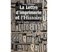 La lettre d'imprimerie et l'histoire... Pour le meilleur et pour le pire