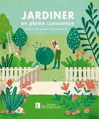 Jardiner en pleine conscience