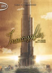 Inaccessibles. Volume 3, Démesure