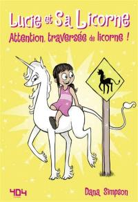 Lucie et sa licorne. Volume 5, Attention, traversée de licorne !