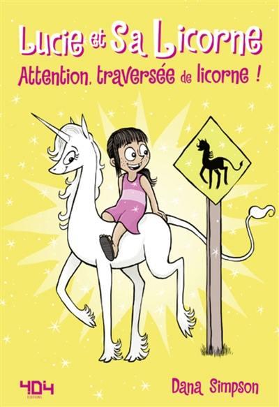 Lucie et sa licorne. Volume 5, Attention, traversée de licorne !