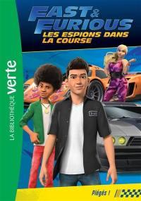 Fast & furious : les espions dans la course. Vol. 6. Piégés !