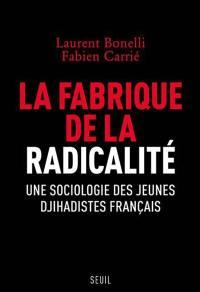La fabrique de la radicalité