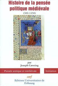 Histoire de la pensée politique médiévale (300-1450)