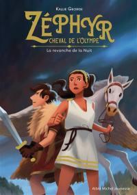 Zéphyr, cheval de l'Olympe. Volume 2, La revanche de la nuit